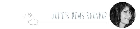 julie-news-roundup