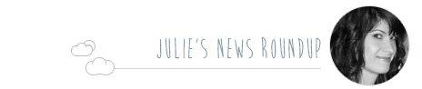 julie-news-roundup